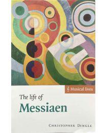 Dingle, The life of Messiaen.