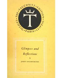 John Galsworthy, Glimpses and Reflections.
