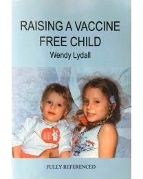 Lydall, Raising a vaccin free Child.