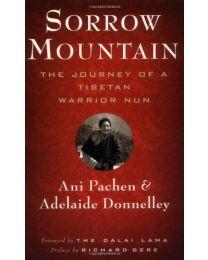 Sorrow Mountain: The Journey of a Tibetan Warrior Nun