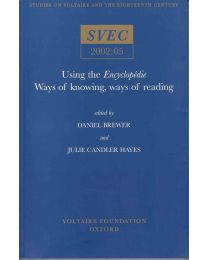 Using the Encyclopédie: Ways of Knowing, Ways of Reading