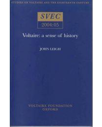 Voltaire : A sense of history, John Leigh